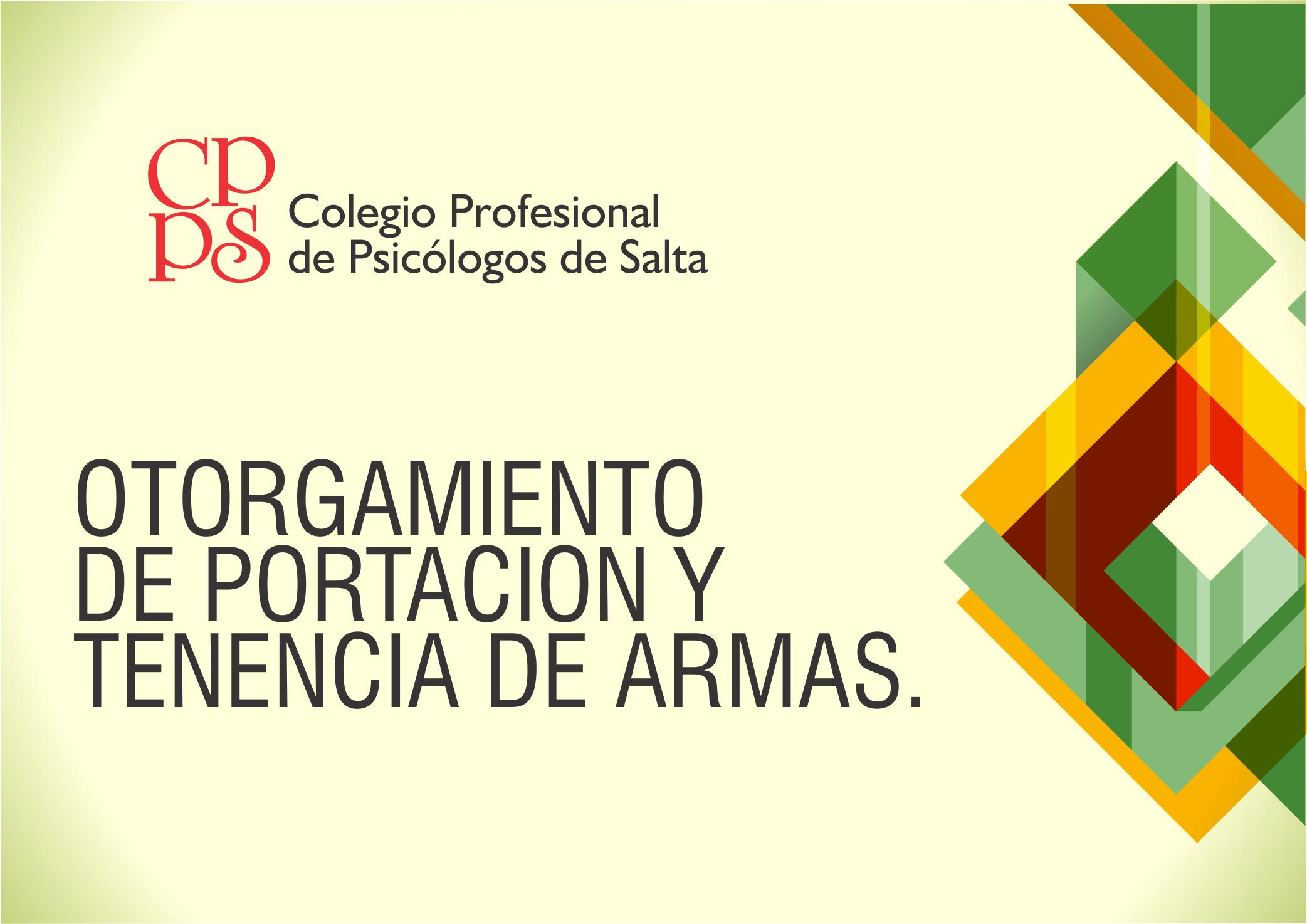 OTORGAMIENTO  DE PORTACION Y  TENENCIA DE ARMAS.