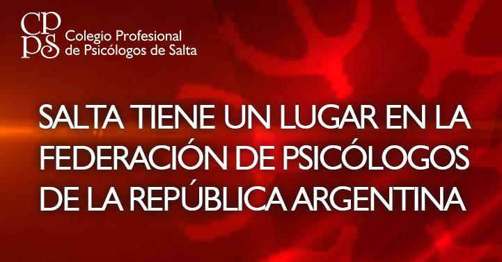 Salta tiene un lugar en la Federación de Psicólogos de la República Argentina