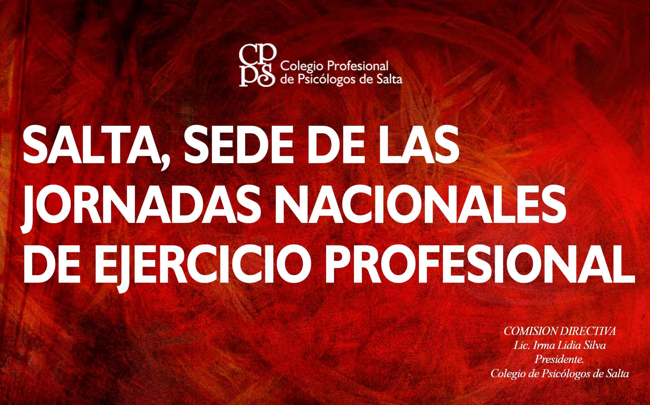 SALTA, SEDE DE LAS JORNADAS NACIONALES DE EJERCICIO PROFESIONAL