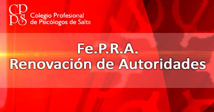 Fe.P.R.A. Renovación de Autoridades