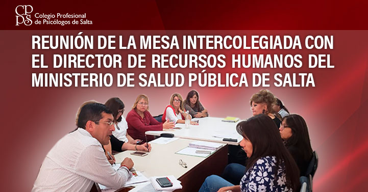 REUNIÓN DE LA MESA INTERCOLEGIADA CON EL DIRECTOR DE RECURSOS HUMANOS DEL MINISTERIO DE SALUD PÚBLICA DE SALTA
